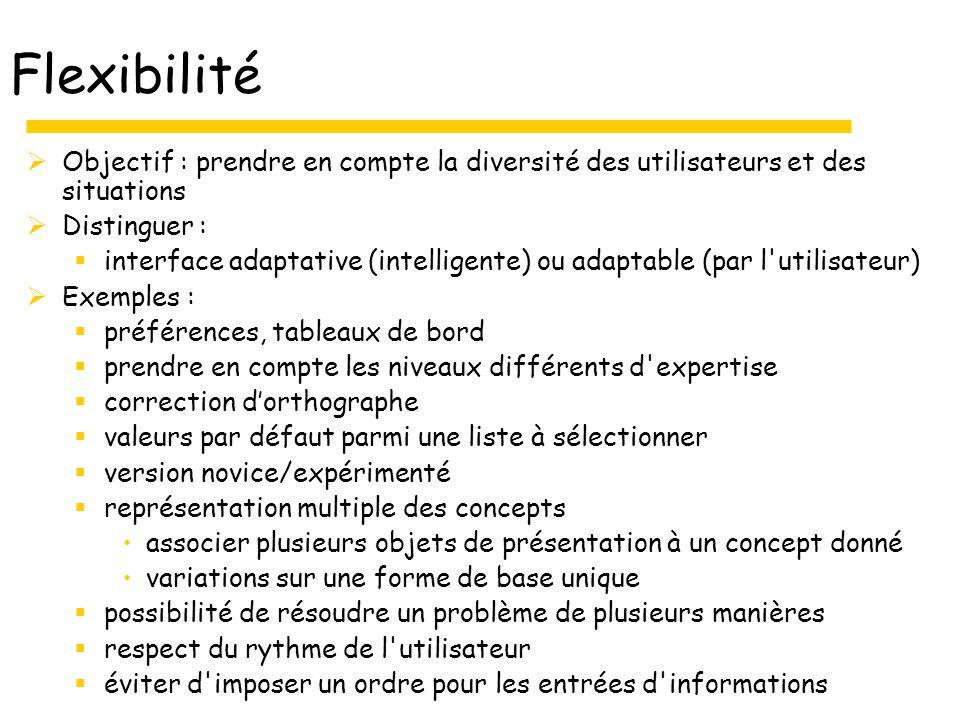 Flexibilité Objectif : prendre en compte la diversité des utilisateurs et des situations. Distinguer :