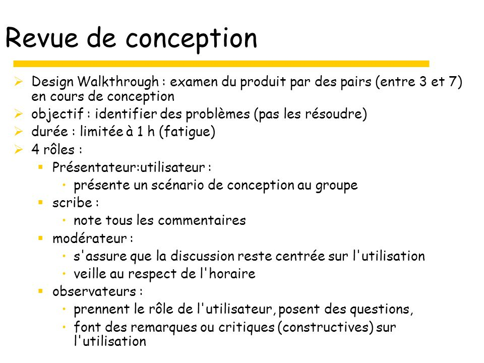 Revue de conception Design Walkthrough : examen du produit par des pairs (entre 3 et 7) en cours de conception.