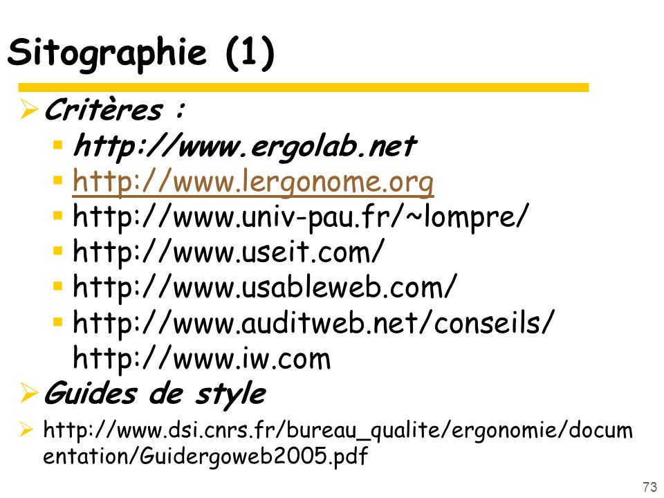 Sitographie (1) Critères : http://www.ergolab.net