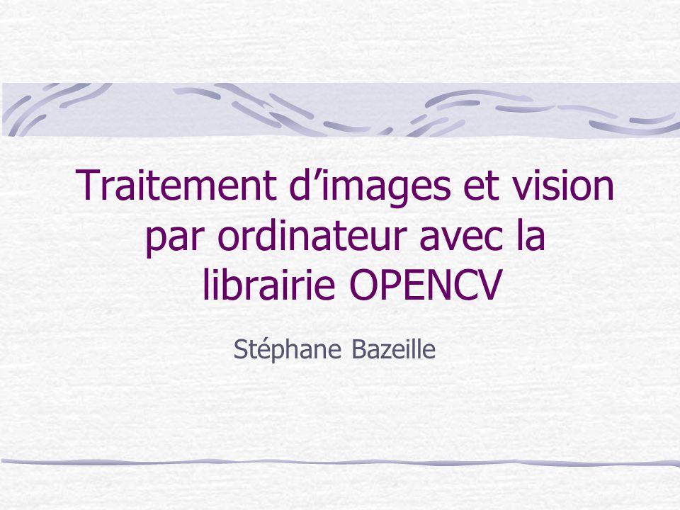 Traitement d'images et vision par ordinateur avec la librairie OPENCV