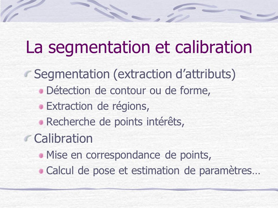 La segmentation et calibration