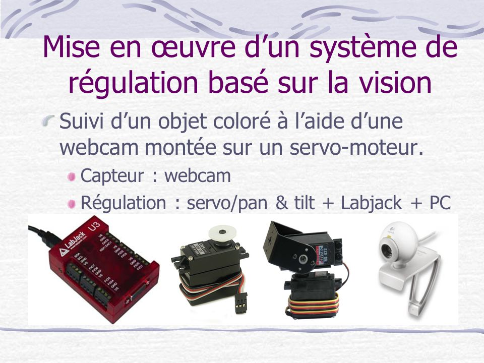 Mise en œuvre d'un système de régulation basé sur la vision