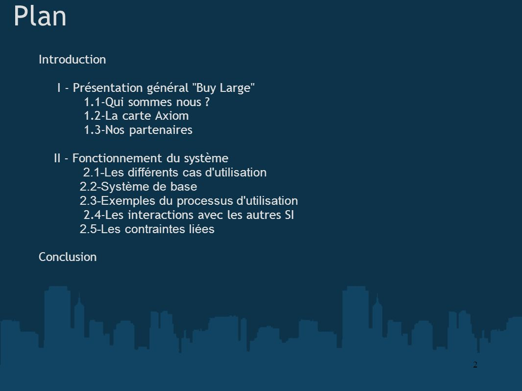 Plan Introduction I - Présentation général Buy Large