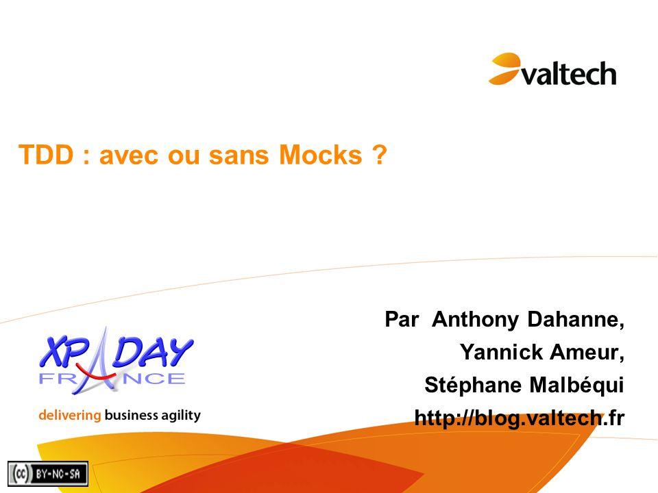TDD : avec ou sans Mocks Par Anthony Dahanne, Yannick Ameur,