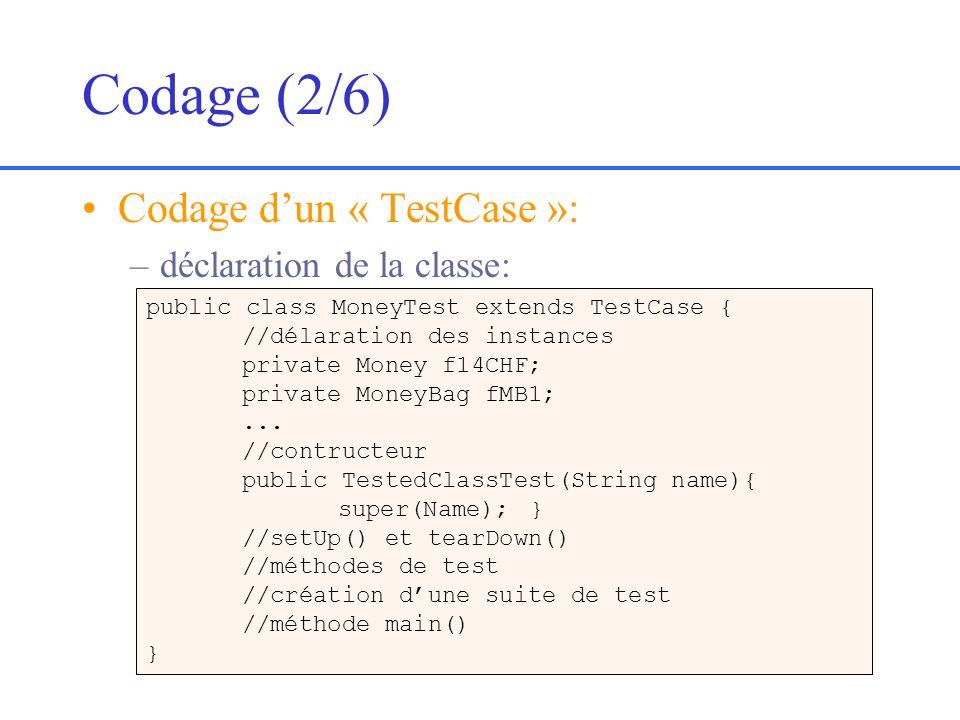 Codage (2/6) Codage d'un « TestCase »: déclaration de la classe: