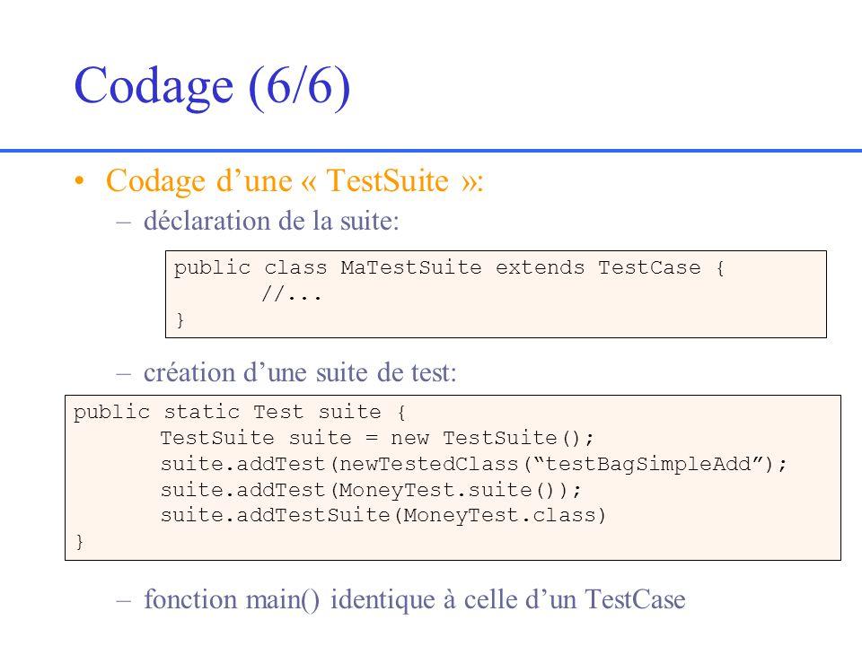 Codage (6/6) Codage d'une « TestSuite »: déclaration de la suite: