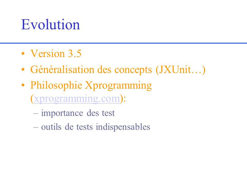 Evolution Version 3.5 Généralisation des concepts (JXUnit…)