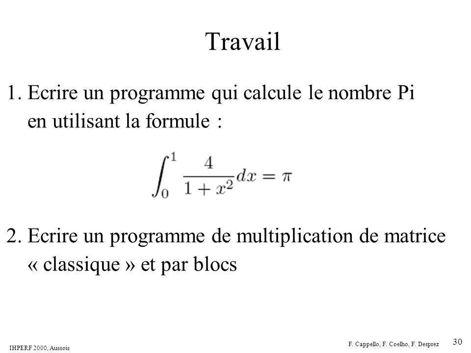 Travail 1. Ecrire un programme qui calcule le nombre Pi