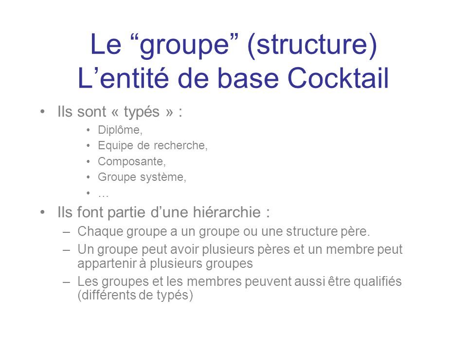 Le groupe (structure) L'entité de base Cocktail