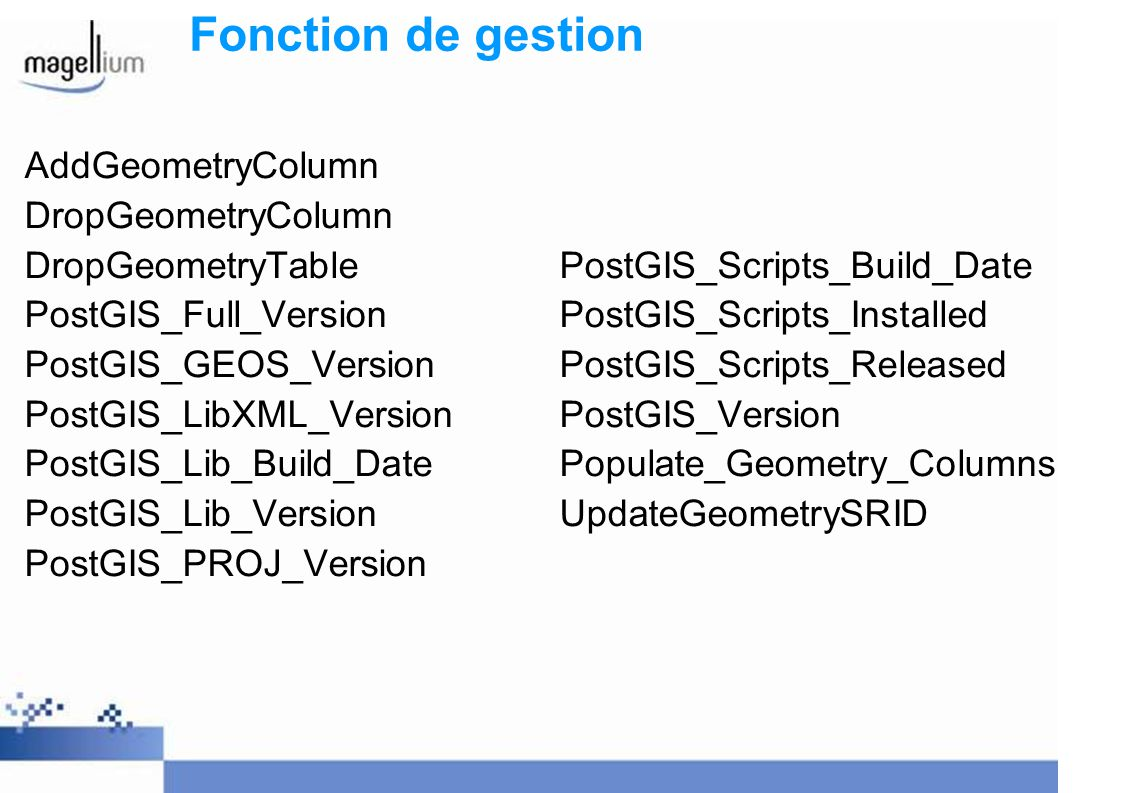 Fonction de gestion AddGeometryColumn DropGeometryColumn