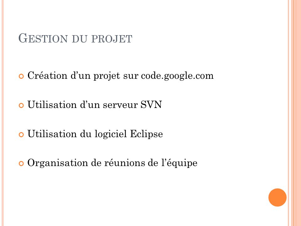 Gestion du projet Création d'un projet sur code.google.com