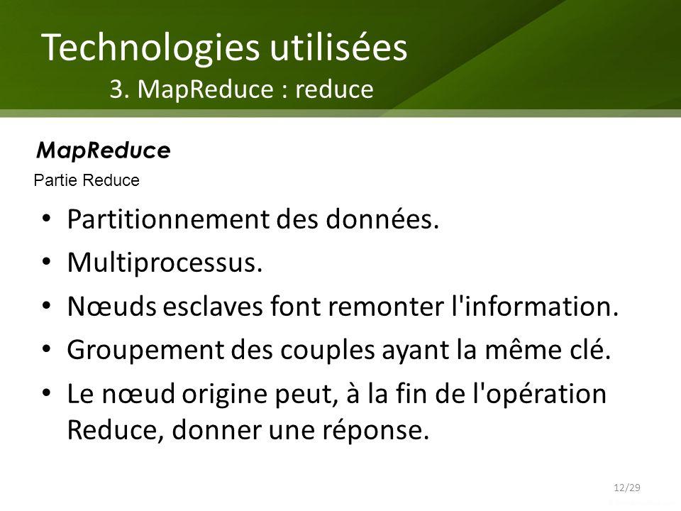 Technologies utilisées 3. MapReduce : reduce