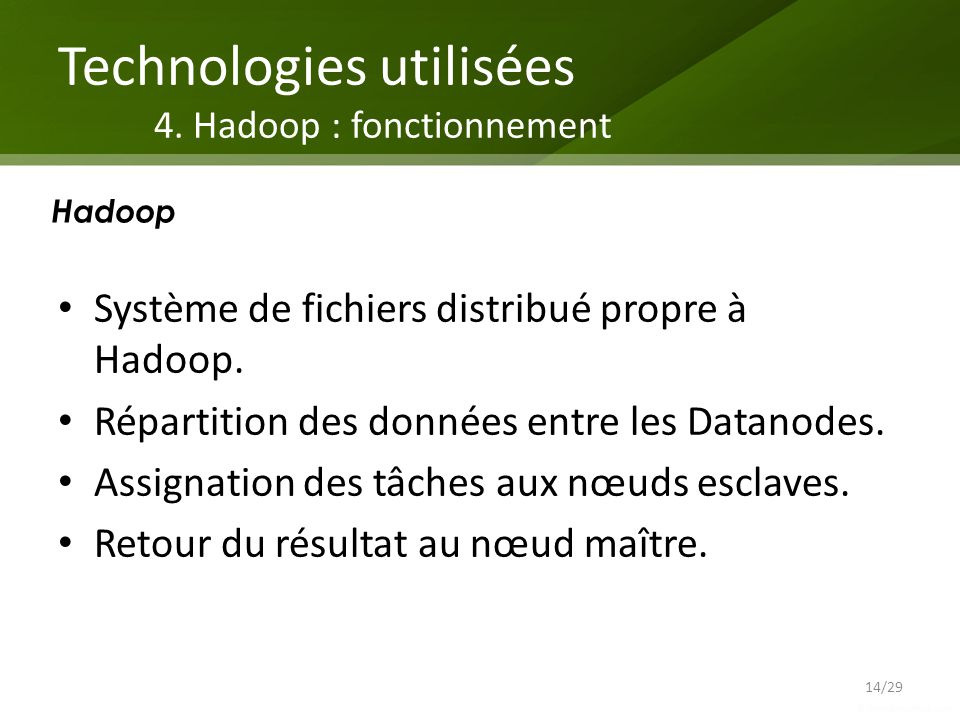 Technologies utilisées 4. Hadoop : fonctionnement