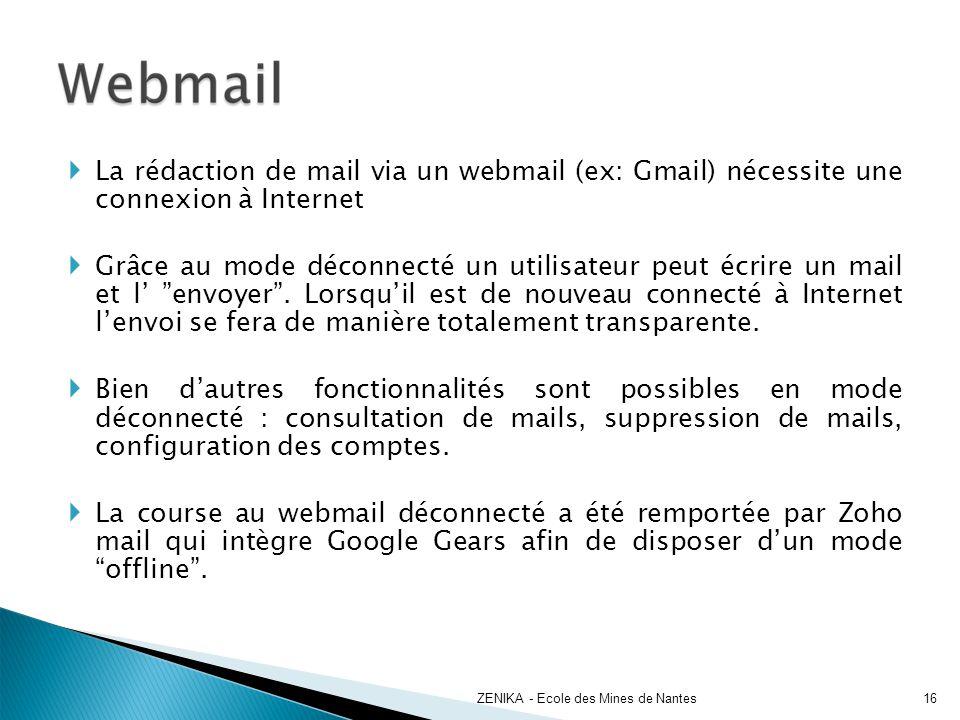 La rédaction de mail via un webmail (ex: Gmail) nécessite une connexion à Internet