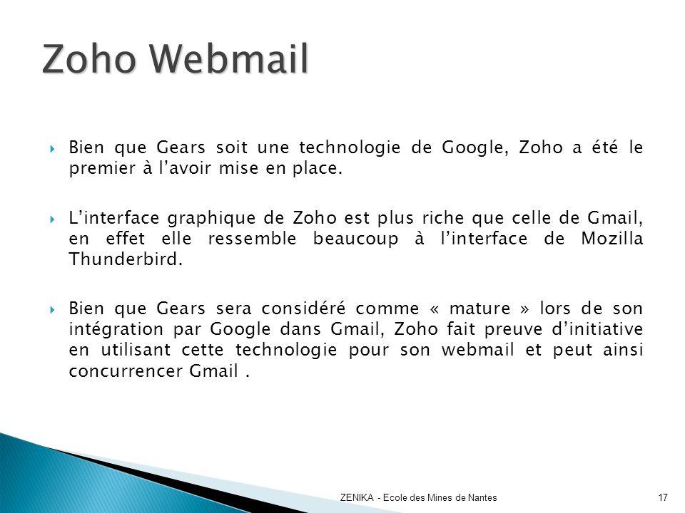 Zoho Webmail Bien que Gears soit une technologie de Google, Zoho a été le premier à l'avoir mise en place.