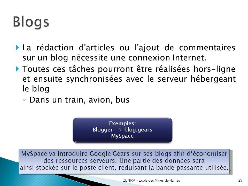 La rédaction d articles ou l ajout de commentaires sur un blog nécessite une connexion Internet.
