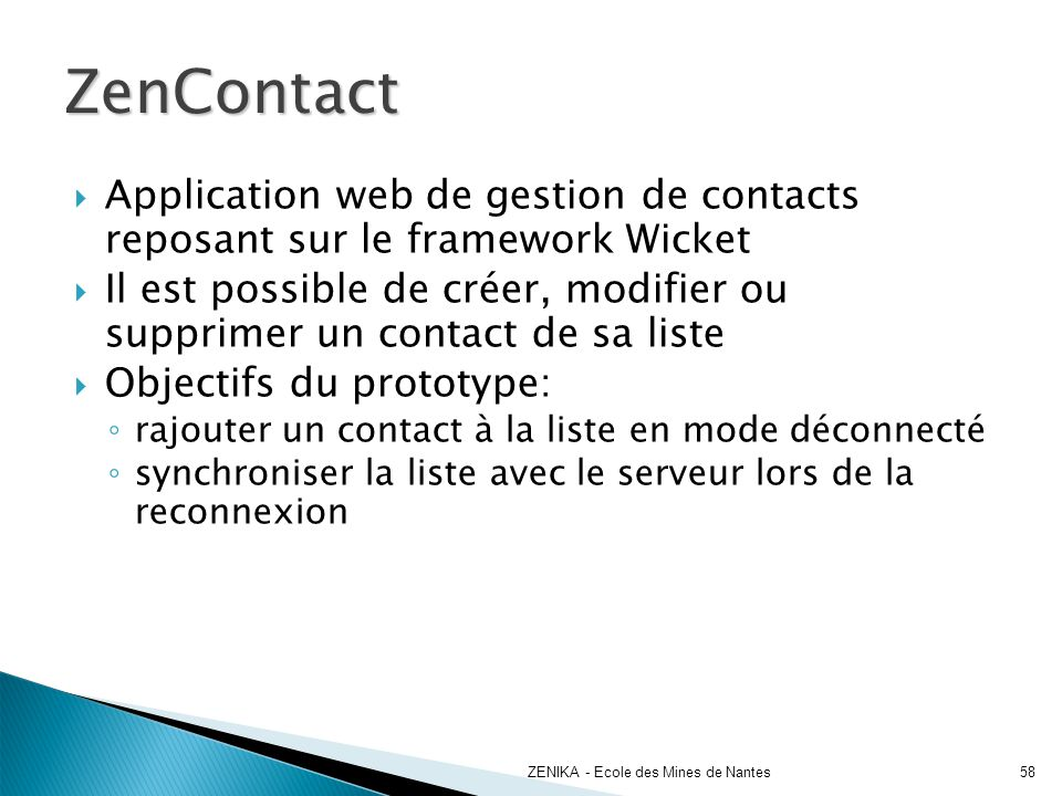ZenContact Application web de gestion de contacts reposant sur le framework Wicket.