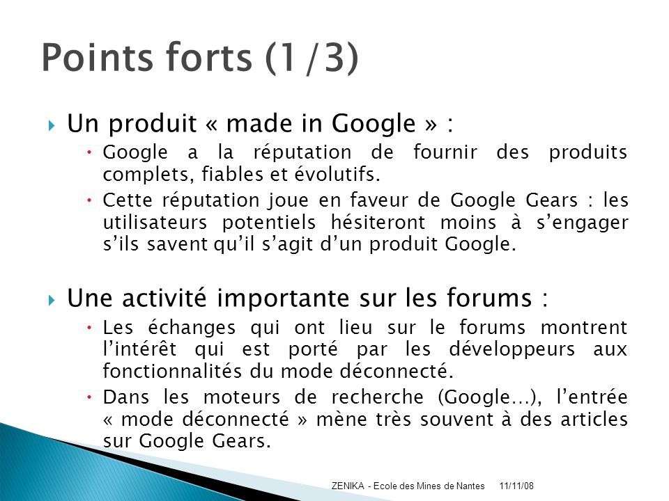 Points forts (1/3) Un produit « made in Google » :