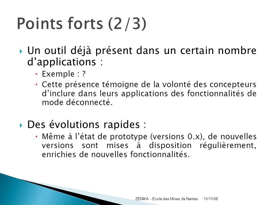 Points forts (2/3) Un outil déjà présent dans un certain nombre d'applications : Exemple :
