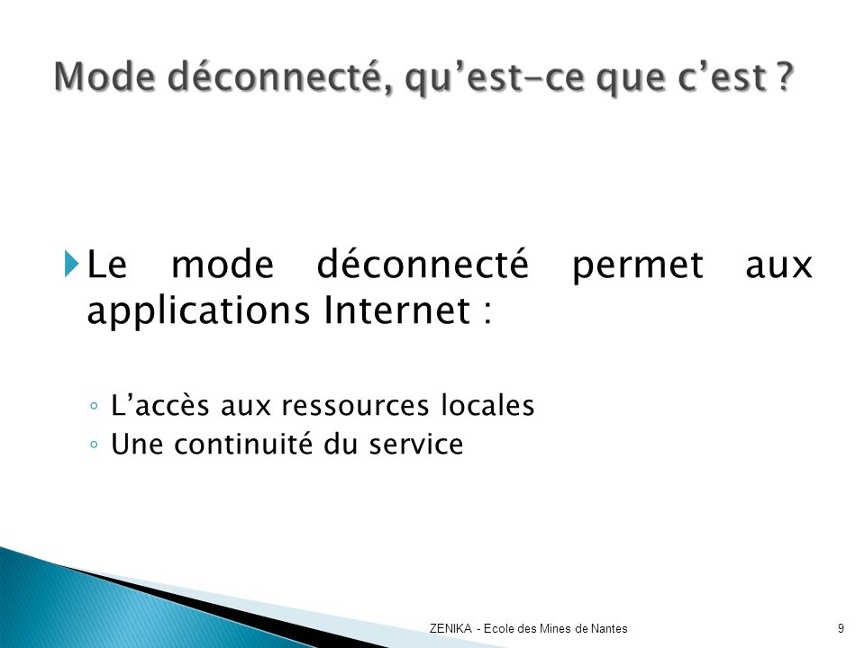 Le mode déconnecté permet aux applications Internet :