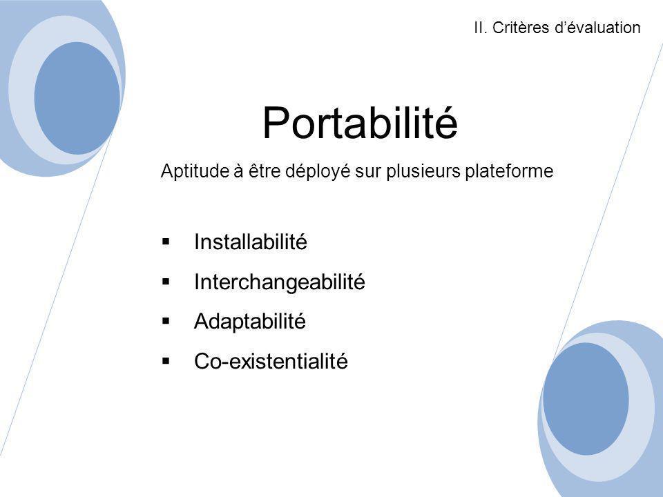 Portabilité Installabilité Interchangeabilité Adaptabilité