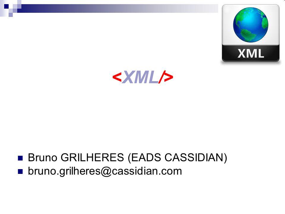 <XML/> Bruno GRILHERES (EADS CASSIDIAN)