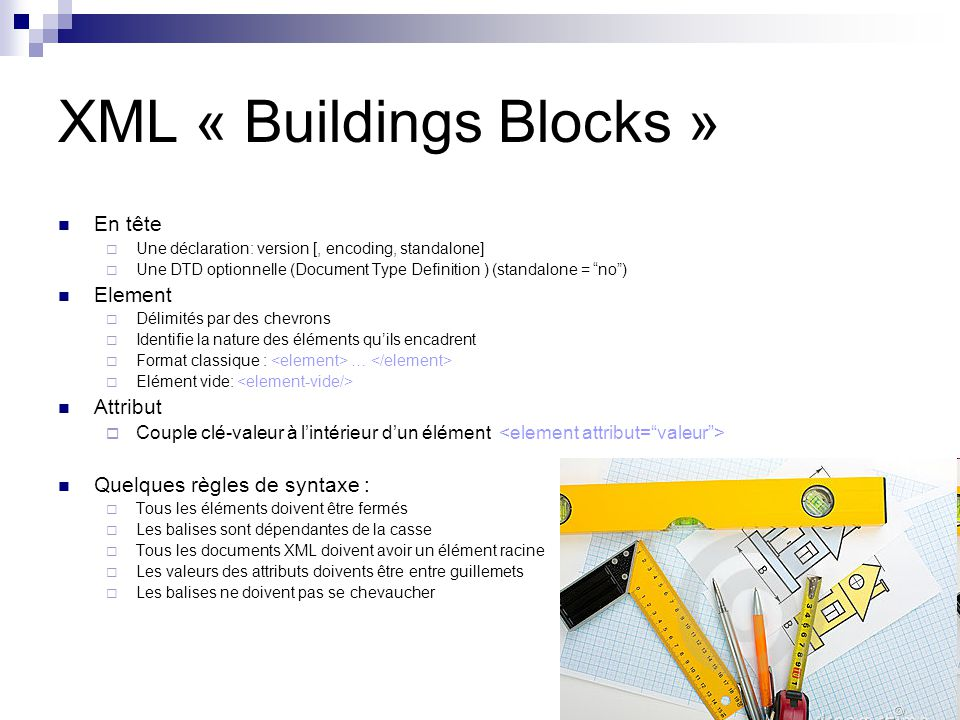 XML « Buildings Blocks »