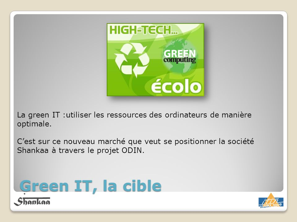 La green IT :utiliser les ressources des ordinateurs de manière optimale.