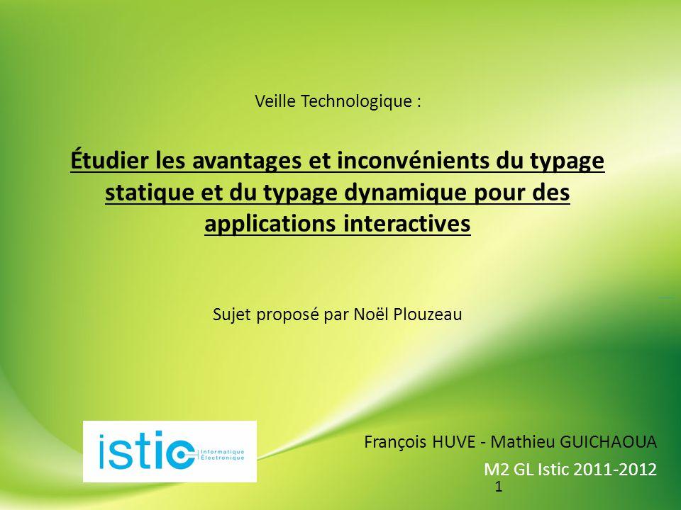 Veille Technologique : Étudier les avantages et inconvénients du typage statique et du typage dynamique pour des applications interactives Sujet proposé par Noël Plouzeau