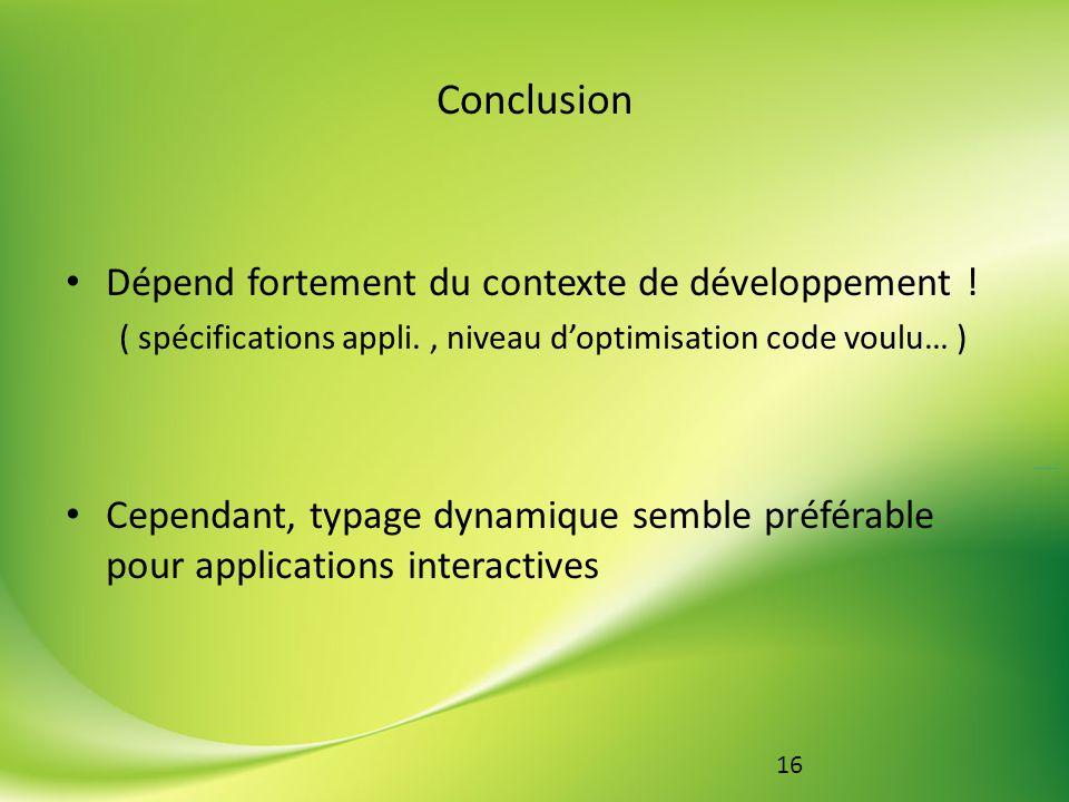 Conclusion Dépend fortement du contexte de développement !