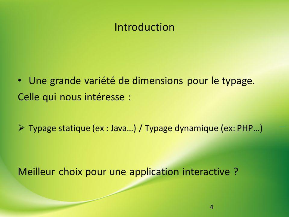 Introduction Une grande variété de dimensions pour le typage.