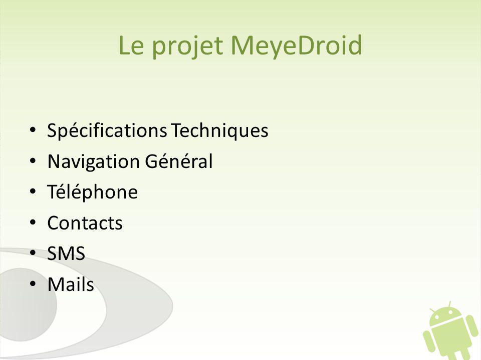 Le projet MeyeDroid Spécifications Techniques Navigation Général