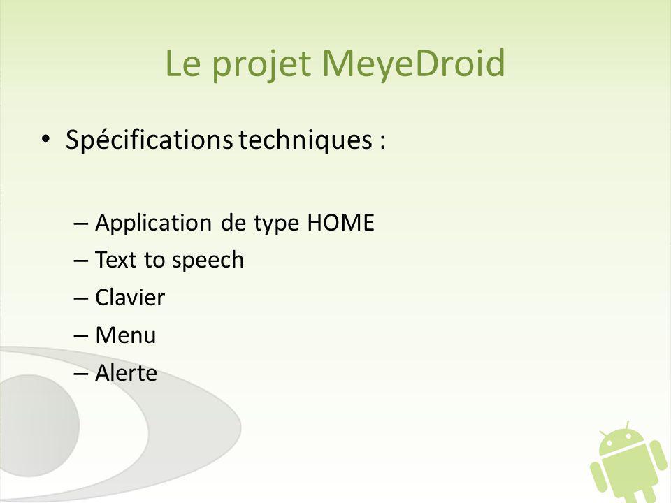 Le projet MeyeDroid Spécifications techniques :