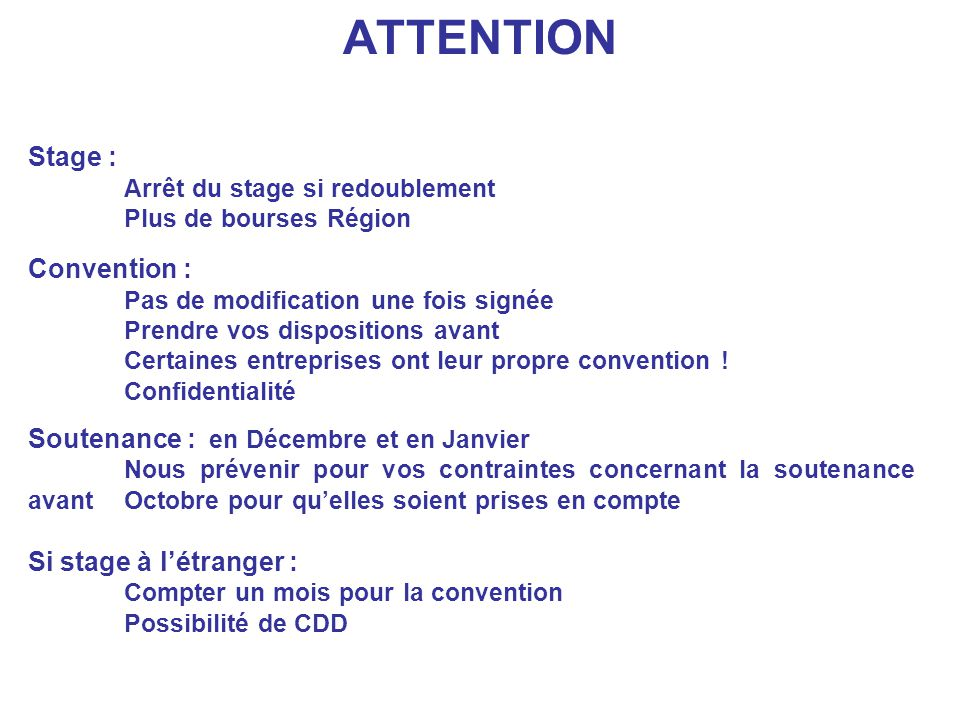 ATTENTION Stage : Convention : Soutenance : en Décembre et en Janvier