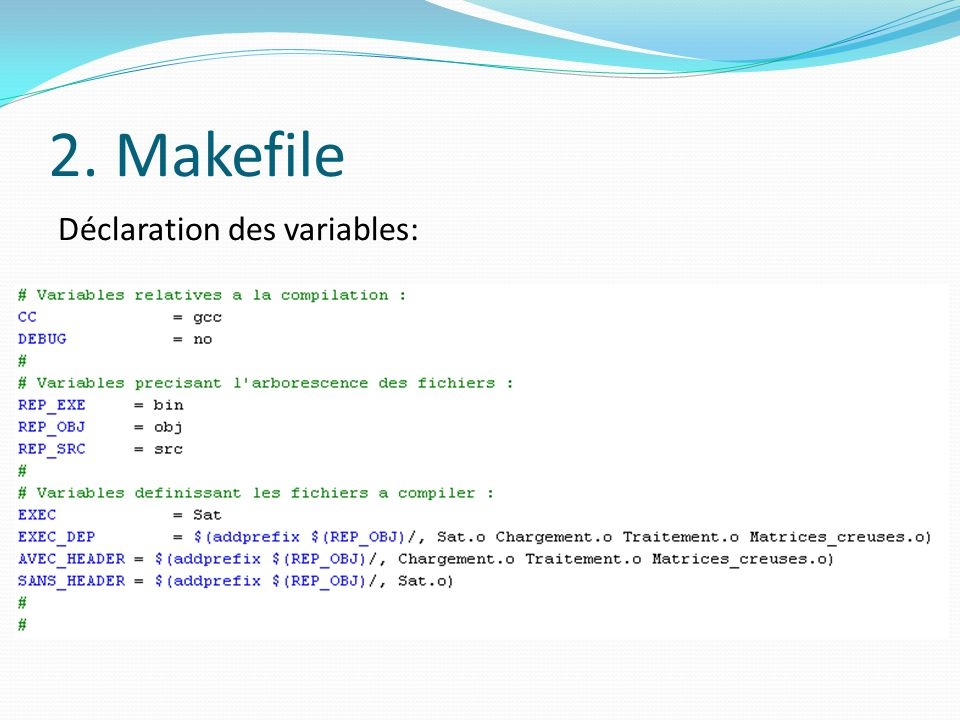 2. Makefile Déclaration des variables: