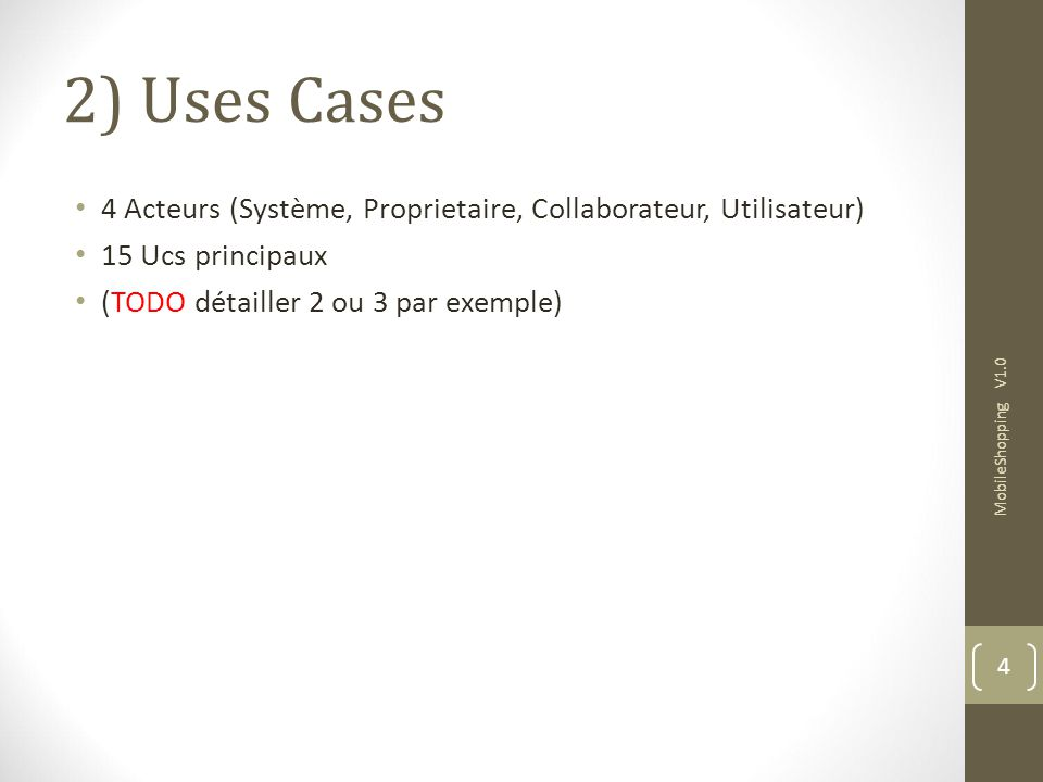 2) Uses Cases 4 Acteurs (Système, Proprietaire, Collaborateur, Utilisateur) 15 Ucs principaux. (TODO détailler 2 ou 3 par exemple)