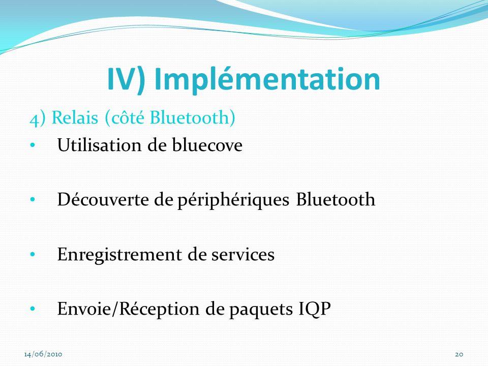 IV) Implémentation 4) Relais (côté Bluetooth) Utilisation de bluecove