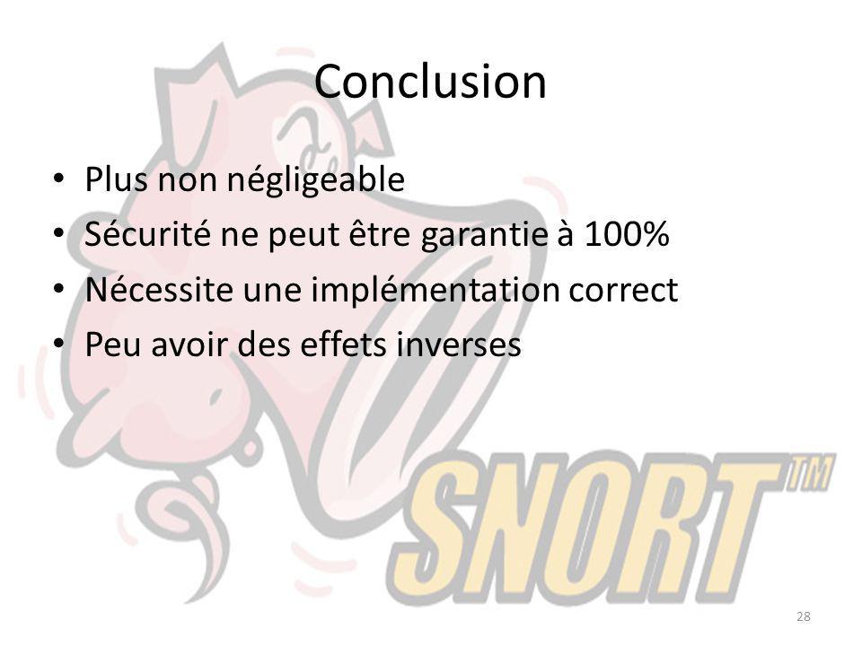 Conclusion Plus non négligeable Sécurité ne peut être garantie à 100%