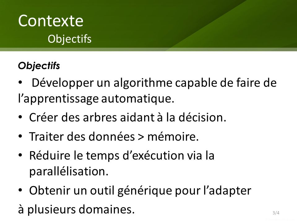 Contexte Objectifs Objectifs. Développer un algorithme capable de faire de l'apprentissage automatique.
