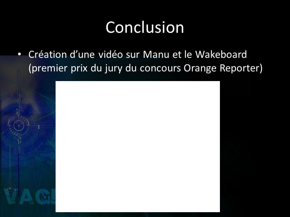 Conclusion Création d'une vidéo sur Manu et le Wakeboard (premier prix du jury du concours Orange Reporter)