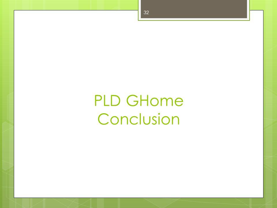 PLD GHome Conclusion