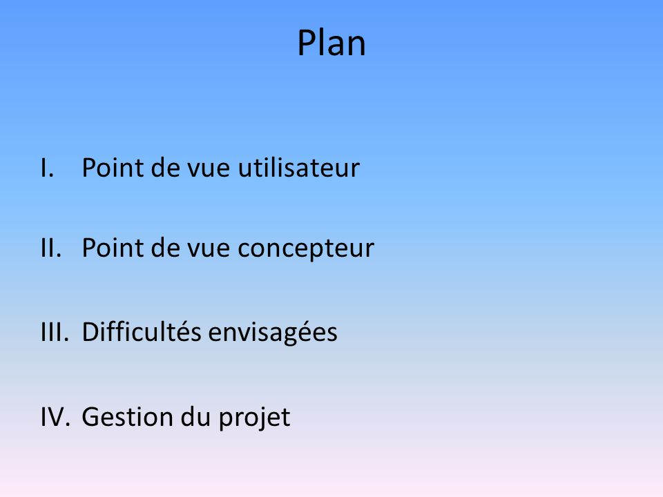 Plan Point de vue utilisateur Point de vue concepteur