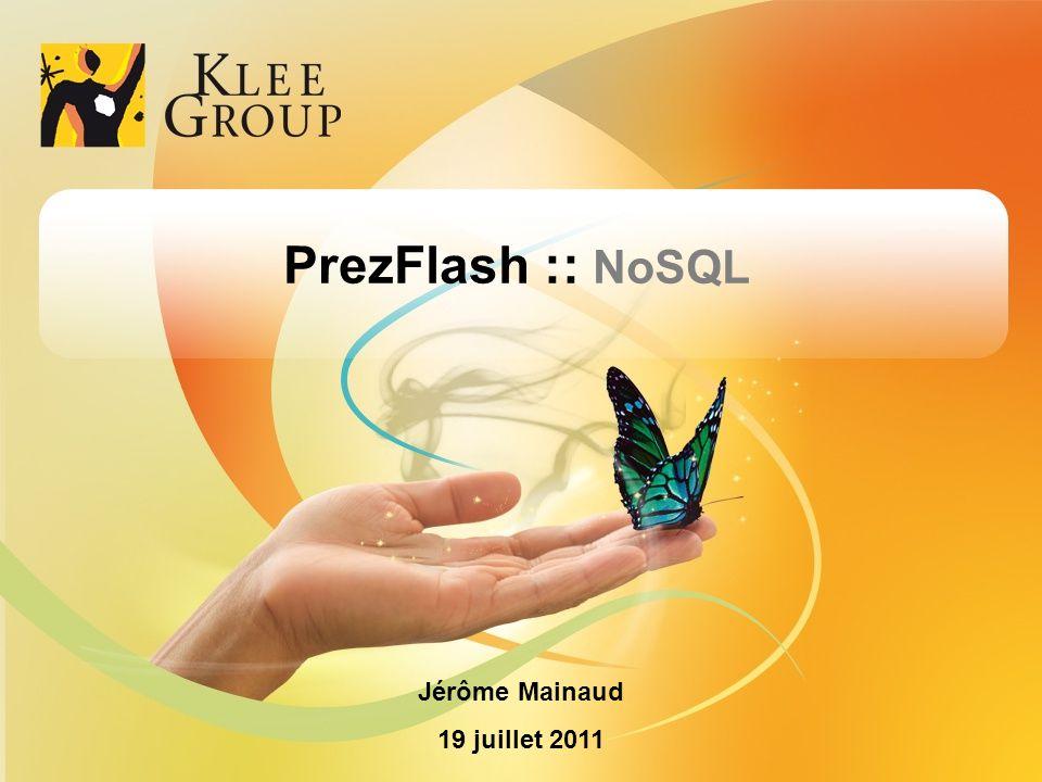 PrezFlash :: NoSQL Jérôme Mainaud 19 juillet 2011 1 1 1