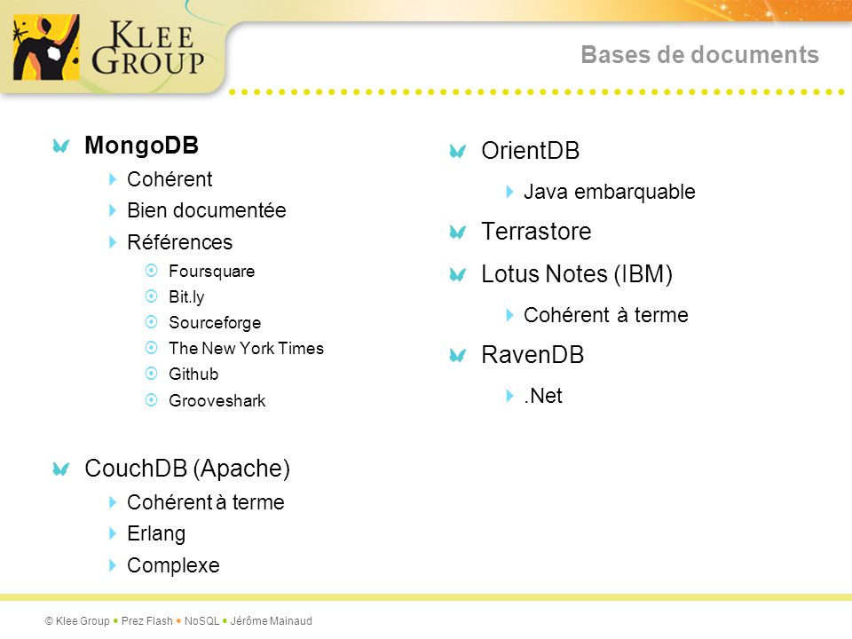Bases de documents MongoDB CouchDB (Apache) OrientDB Terrastore