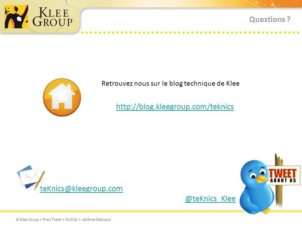 Questions http://blog.kleegroup.com/teknics teKnics@kleegroup.com
