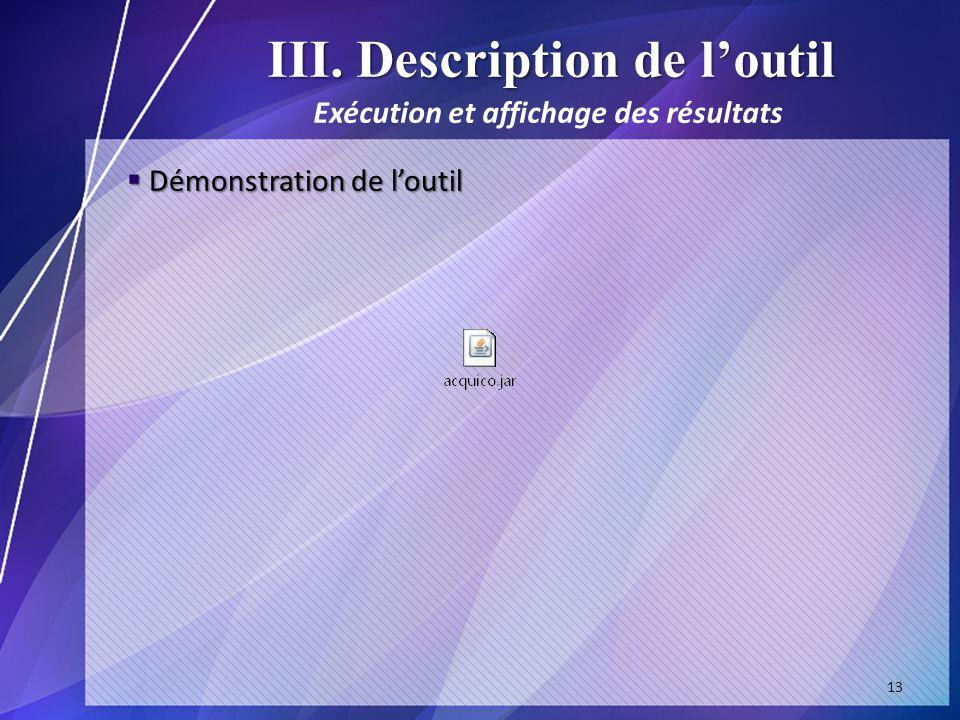 III. Description de l'outil Exécution et affichage des résultats