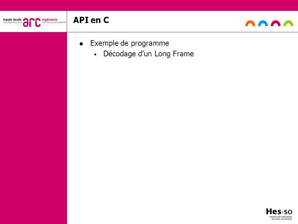 API en C Exemple de programme Décodage d'un Long Frame