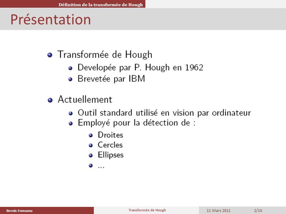 Présentation Définition de la transformée de Hough 11 Mars 2011 2/10