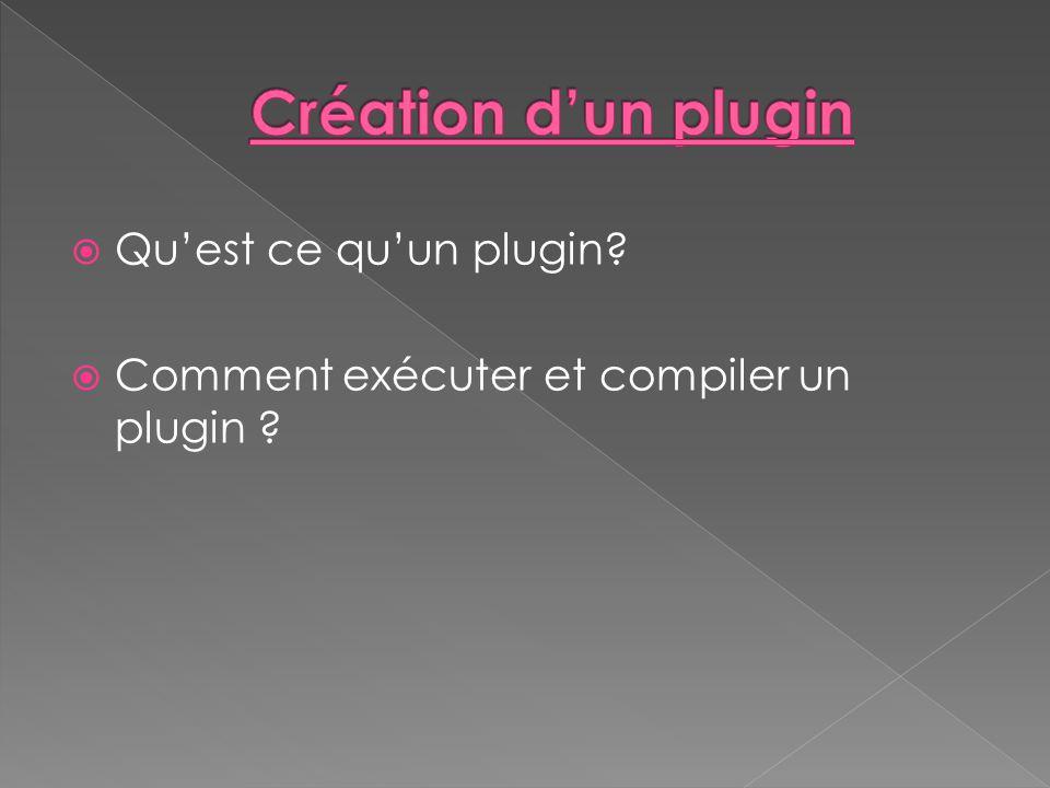 Création d'un plugin Qu'est ce qu'un plugin