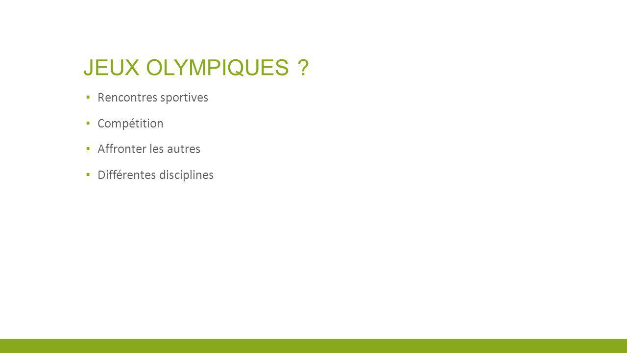 Jeux olympiques Rencontres sportives Compétition